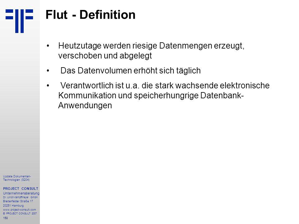 Flut - Definition Heutzutage werden riesige Datenmengen erzeugt, verschoben und abgelegt. Das Datenvolumen erhöht sich täglich.
