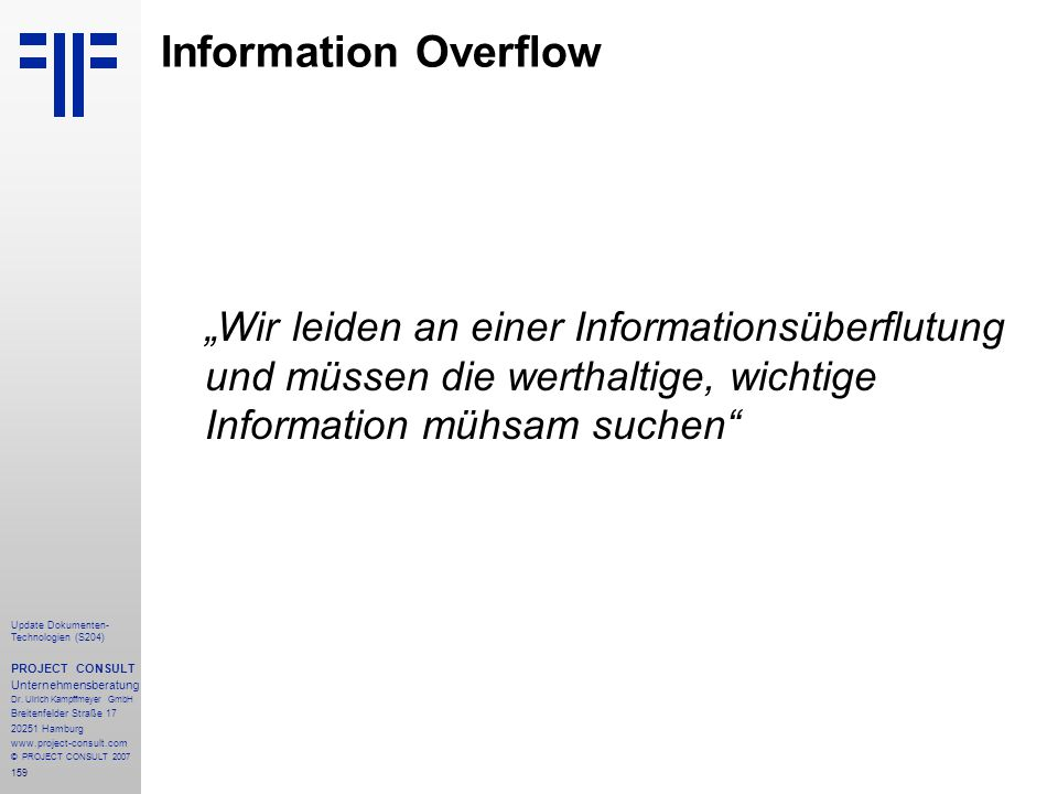 """Information Overflow """"Wir leiden an einer Informationsüberflutung und müssen die werthaltige, wichtige Information mühsam suchen"""