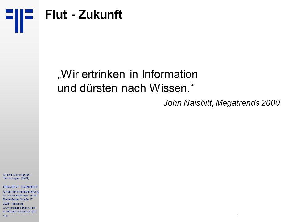 """Flut - Zukunft """"Wir ertrinken in Information und dürsten nach Wissen. John Naisbitt, Megatrends 2000."""
