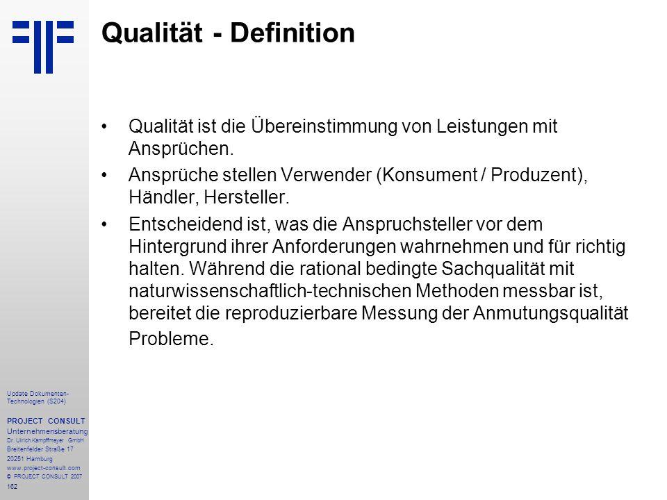 Qualität - Definition Qualität ist die Übereinstimmung von Leistungen mit Ansprüchen.