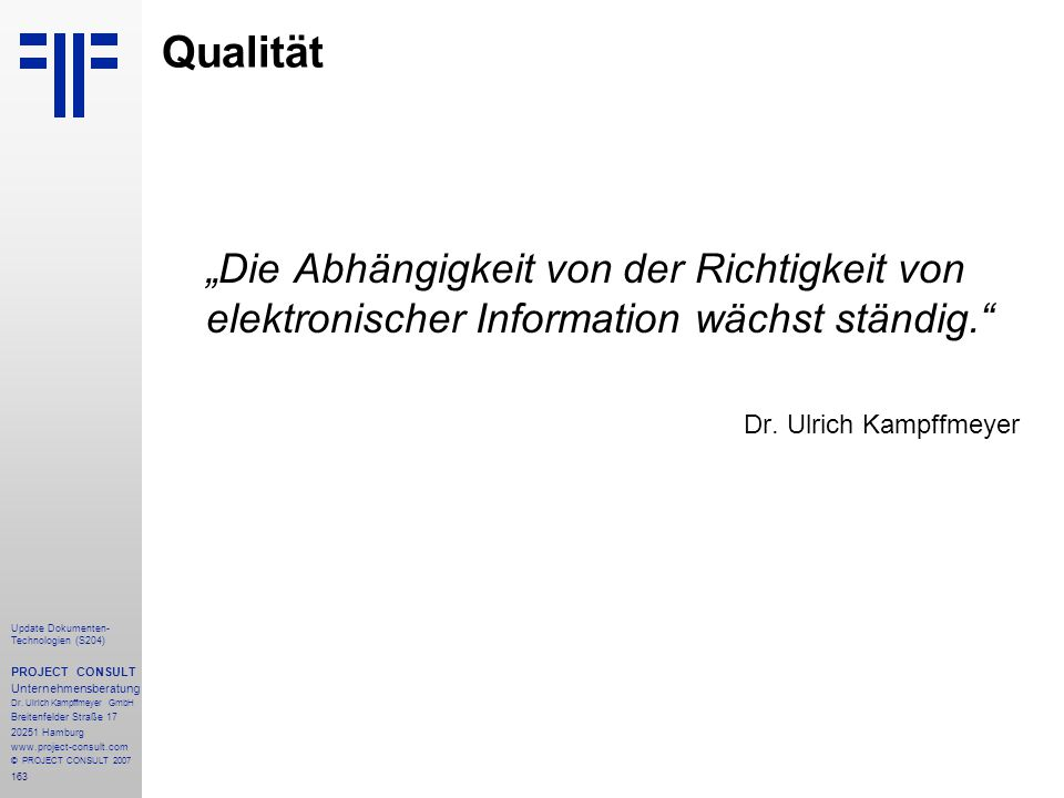 """Qualität """"Die Abhängigkeit von der Richtigkeit von elektronischer Information wächst ständig. Dr. Ulrich Kampffmeyer."""