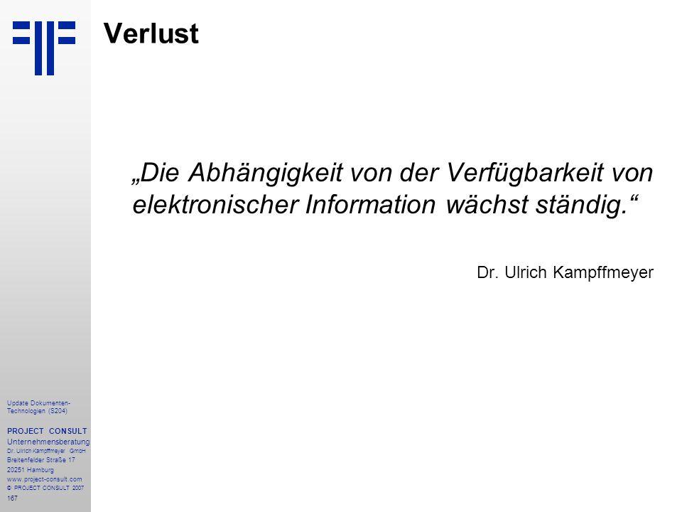 """Verlust """"Die Abhängigkeit von der Verfügbarkeit von elektronischer Information wächst ständig. Dr. Ulrich Kampffmeyer."""