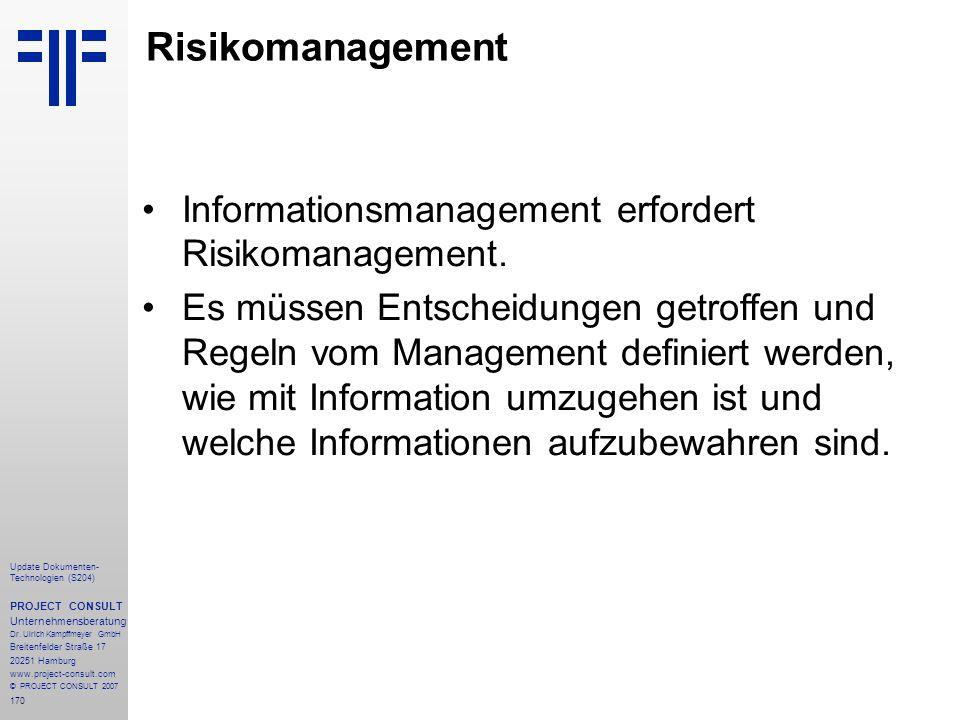 Risikomanagement Informationsmanagement erfordert Risikomanagement.