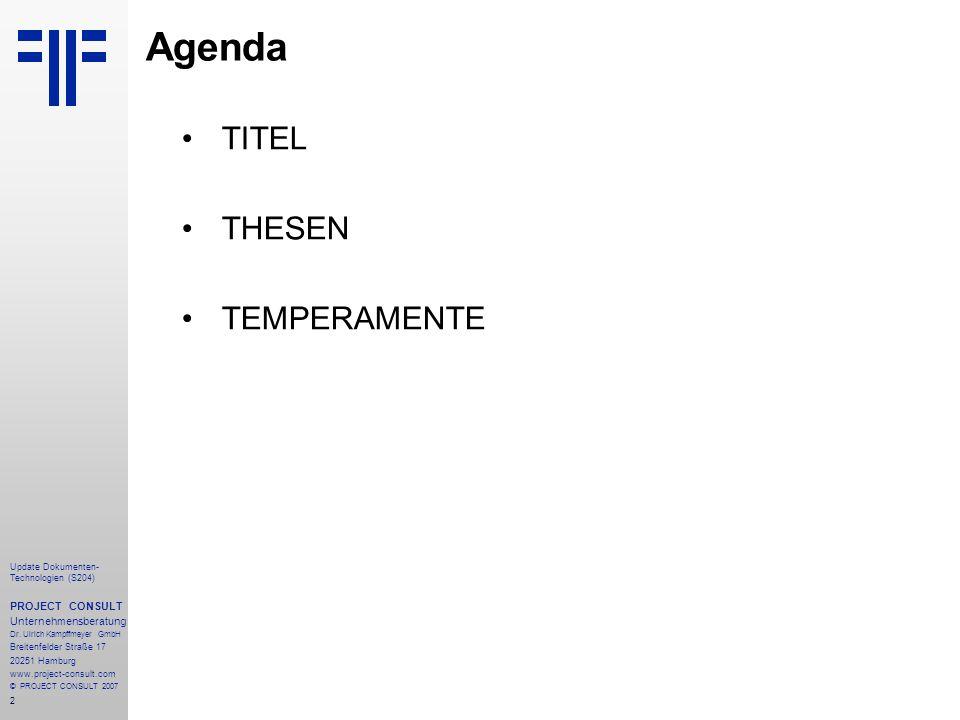 Agenda TITEL THESEN TEMPERAMENTE PROJECT CONSULT Unternehmensberatung