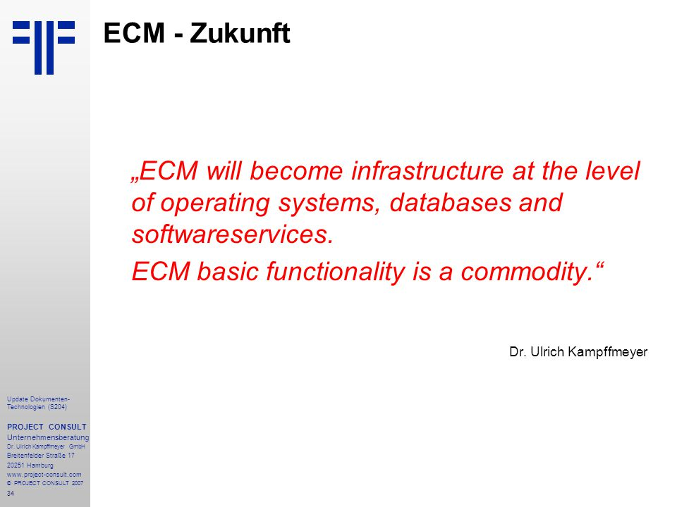 "ECM - Zukunft ""ECM will become infrastructure at the level of operating systems, databases and softwareservices."