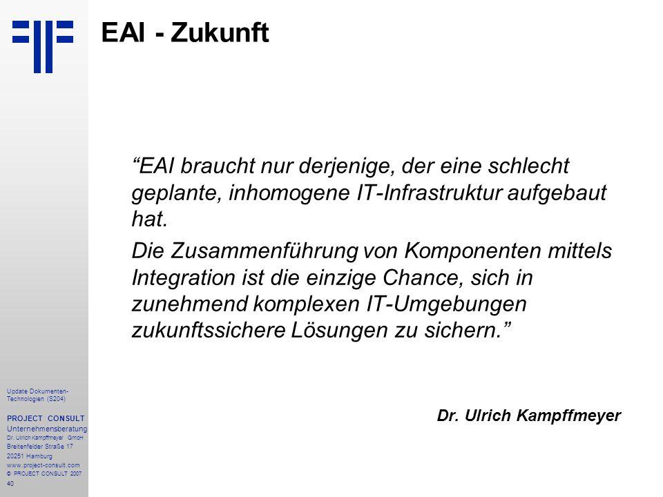 EAI - Zukunft EAI braucht nur derjenige, der eine schlecht geplante, inhomogene IT-Infrastruktur aufgebaut hat.
