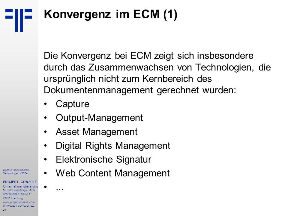 Konvergenz im ECM (1) Die Konvergenz bei ECM zeigt sich insbesondere