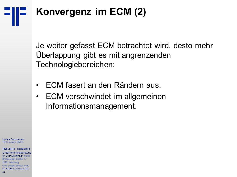 Konvergenz im ECM (2) Je weiter gefasst ECM betrachtet wird, desto mehr. Überlappung gibt es mit angrenzenden.