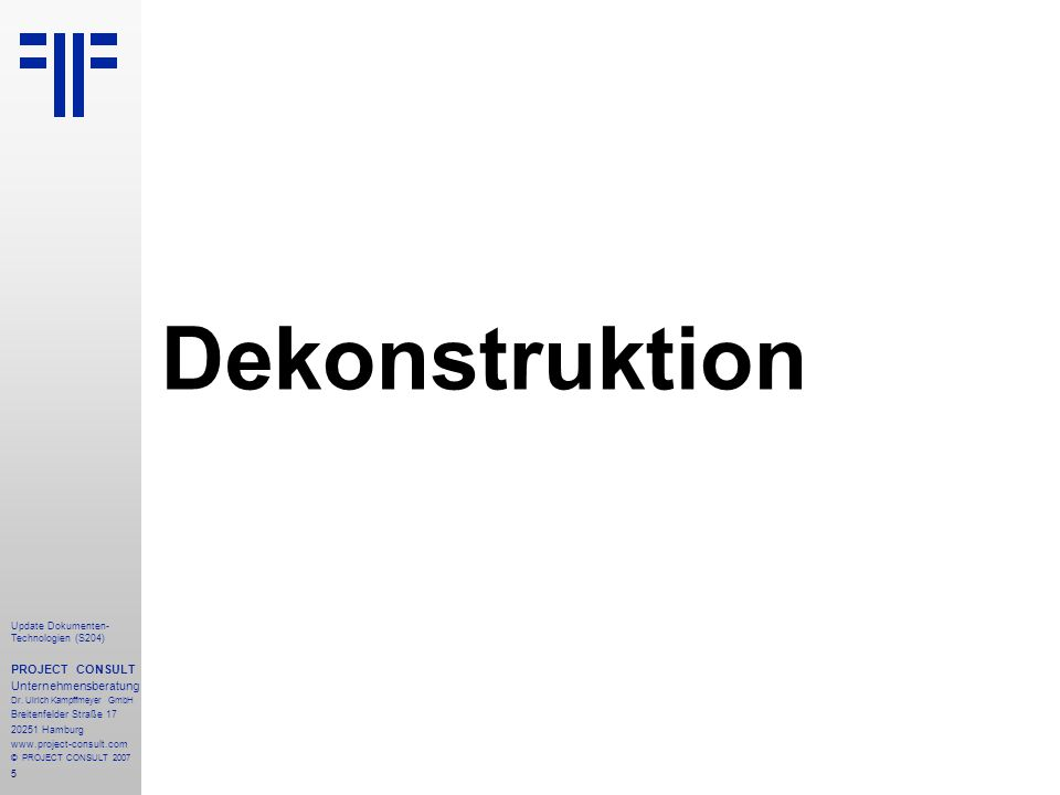 Dekonstruktion PROJECT CONSULT Unternehmensberatung