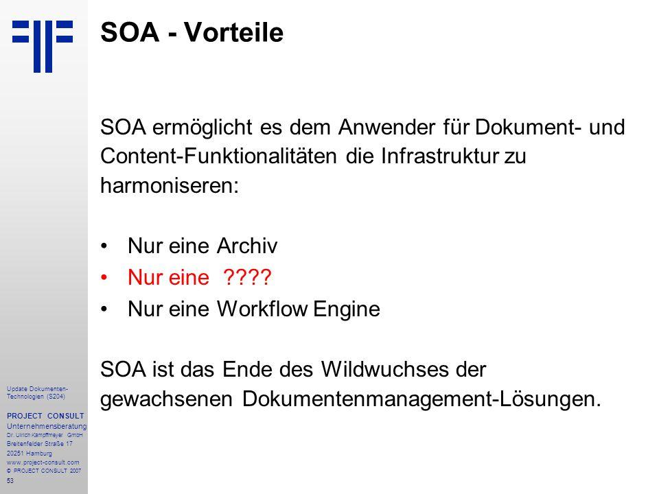 SOA - Vorteile SOA ermöglicht es dem Anwender für Dokument- und