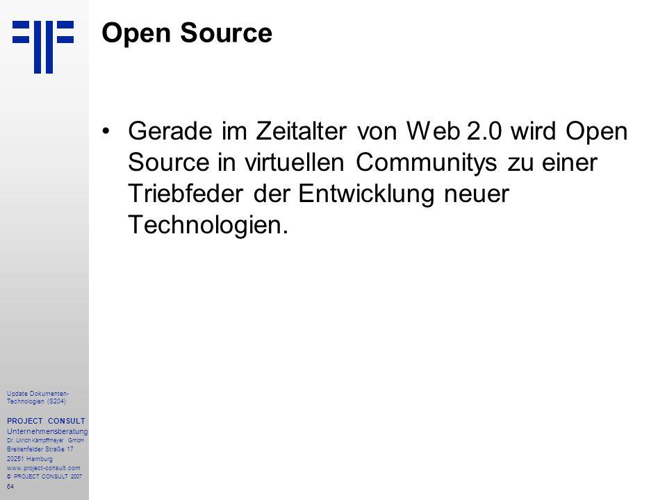 Open Source Gerade im Zeitalter von Web 2.0 wird Open Source in virtuellen Communitys zu einer Triebfeder der Entwicklung neuer Technologien.