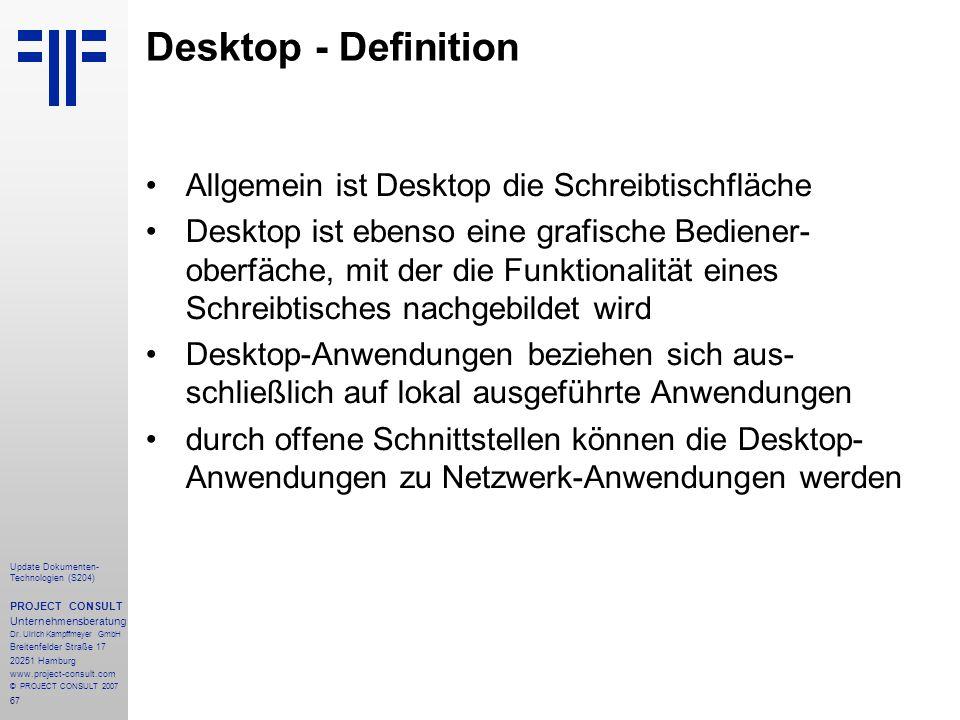 Desktop - Definition Allgemein ist Desktop die Schreibtischfläche