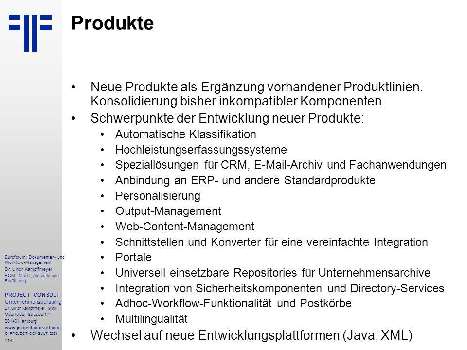 Produkte Neue Produkte als Ergänzung vorhandener Produktlinien. Konsolidierung bisher inkompatibler Komponenten.