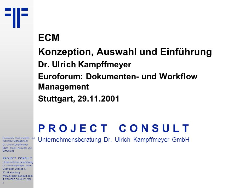P R O J E C T C O N S U L T ECM Konzeption, Auswahl und Einführung