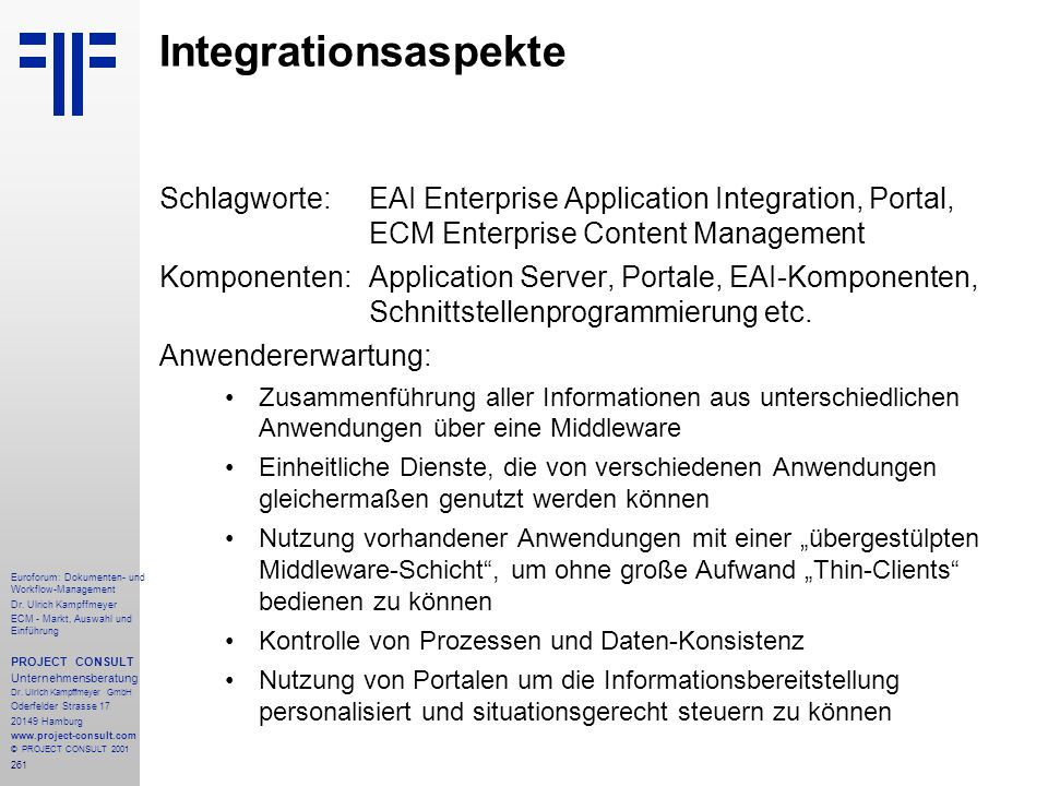 Integrationsaspekte Schlagworte: EAI Enterprise Application Integration, Portal, ECM Enterprise Content Management.
