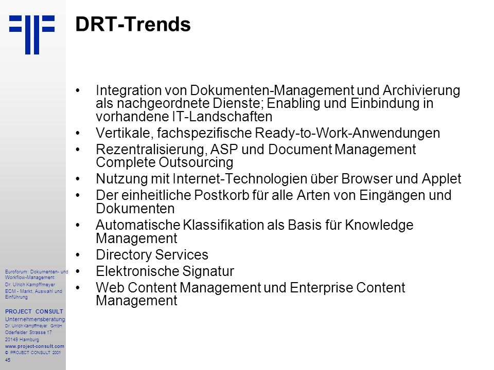 DRT-Trends Integration von Dokumenten-Management und Archivierung als nachgeordnete Dienste; Enabling und Einbindung in vorhandene IT-Landschaften.