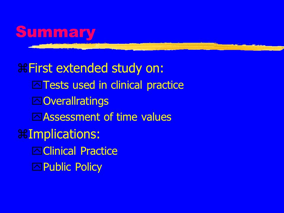 Summary First extended study on: Implications: