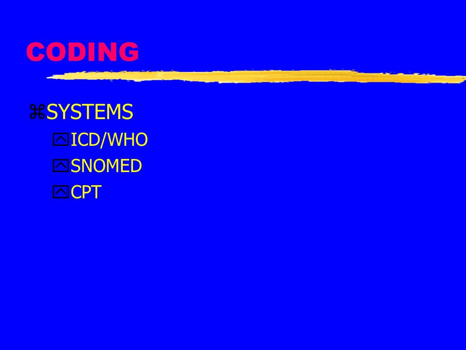 CODING SYSTEMS ICD/WHO SNOMED CPT