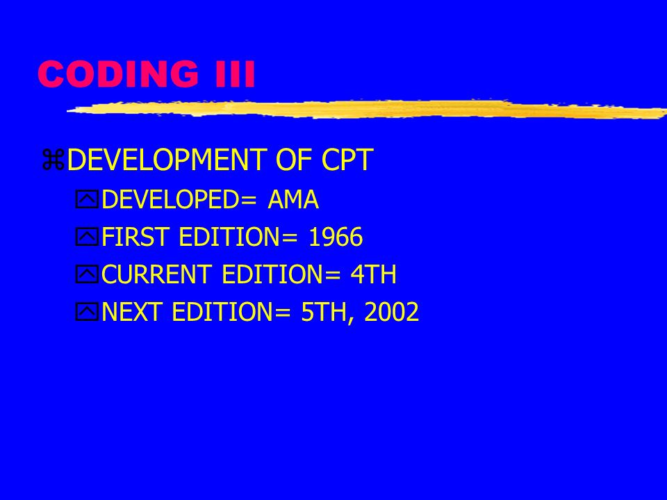 CODING III DEVELOPMENT OF CPT DEVELOPED= AMA FIRST EDITION= 1966
