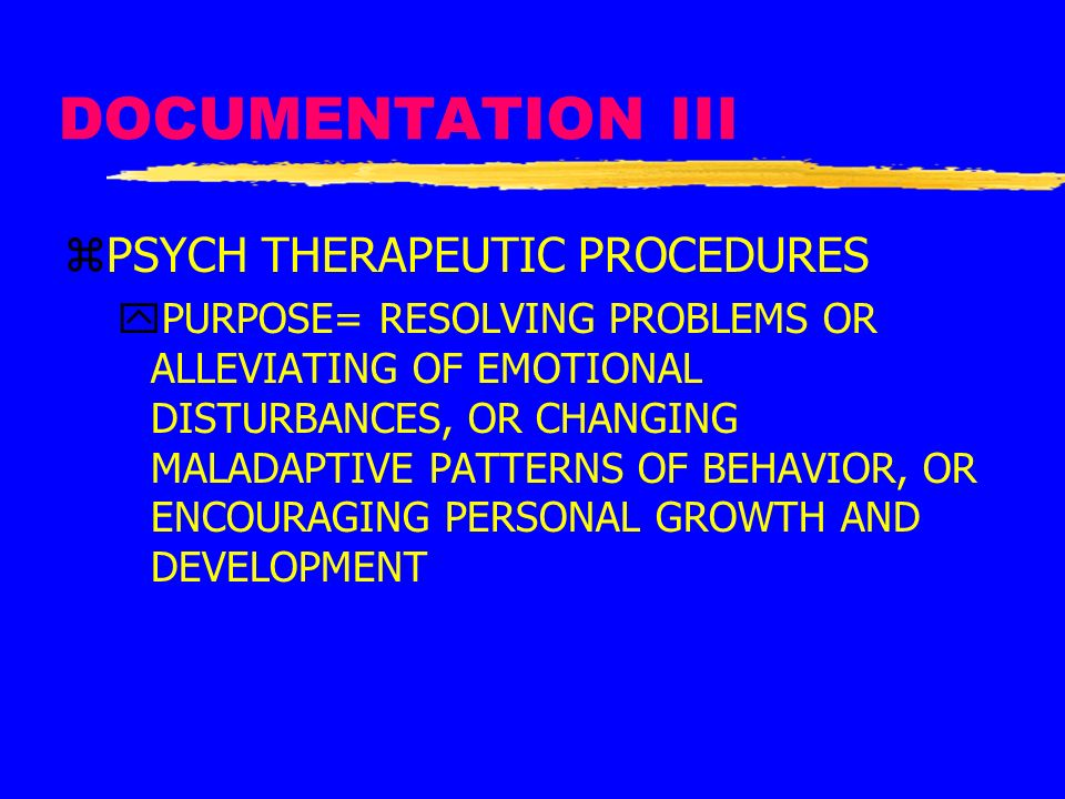 DOCUMENTATION III PSYCH THERAPEUTIC PROCEDURES
