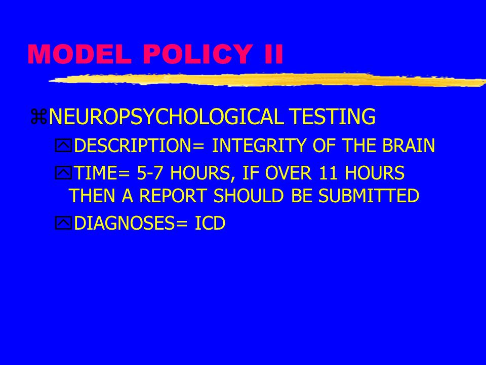 MODEL POLICY II NEUROPSYCHOLOGICAL TESTING