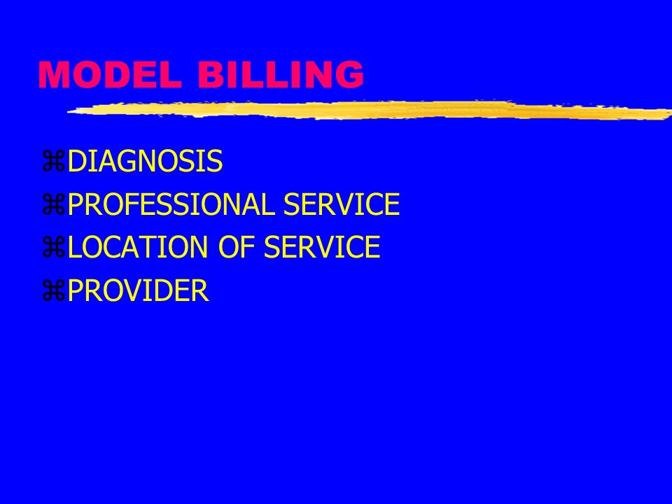 MODEL BILLING DIAGNOSIS PROFESSIONAL SERVICE LOCATION OF SERVICE