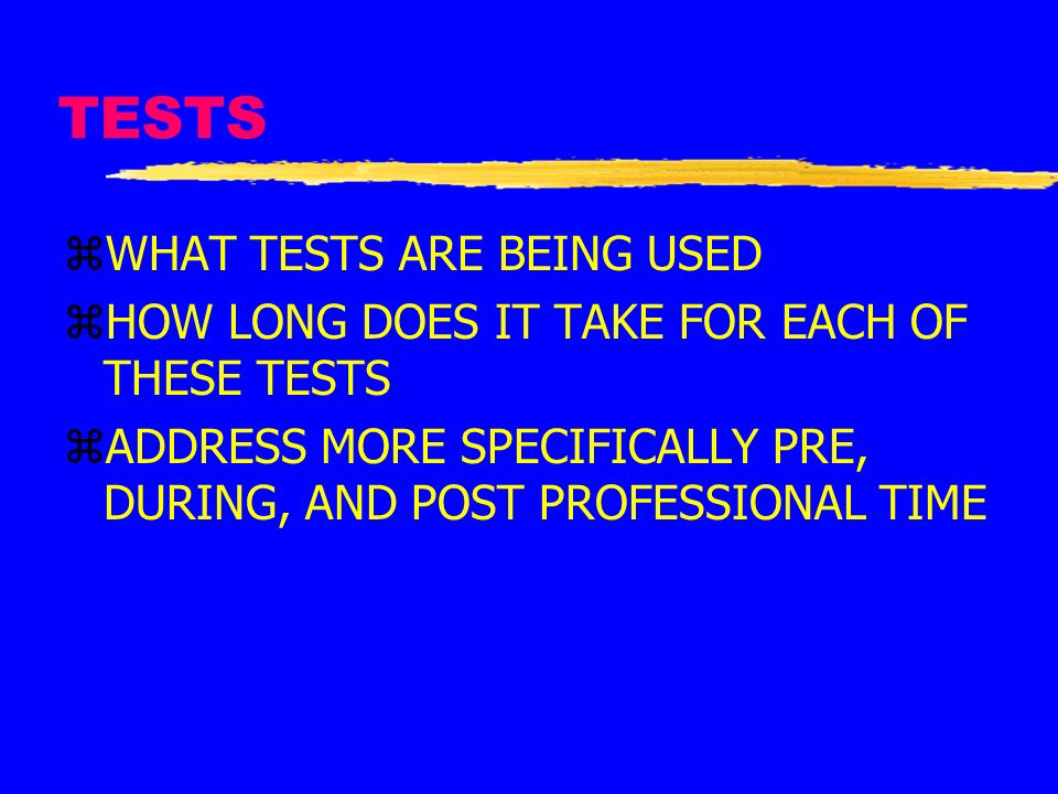 TESTS WHAT TESTS ARE BEING USED