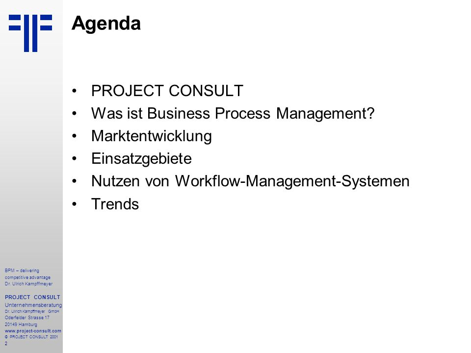 Agenda PROJECT CONSULT Was ist Business Process Management