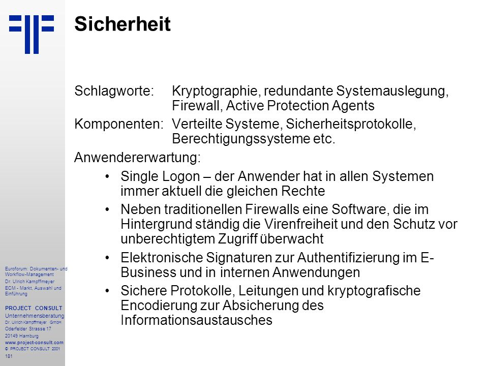 Sicherheit Schlagworte: Kryptographie, redundante Systemauslegung, Firewall, Active Protection Agents.
