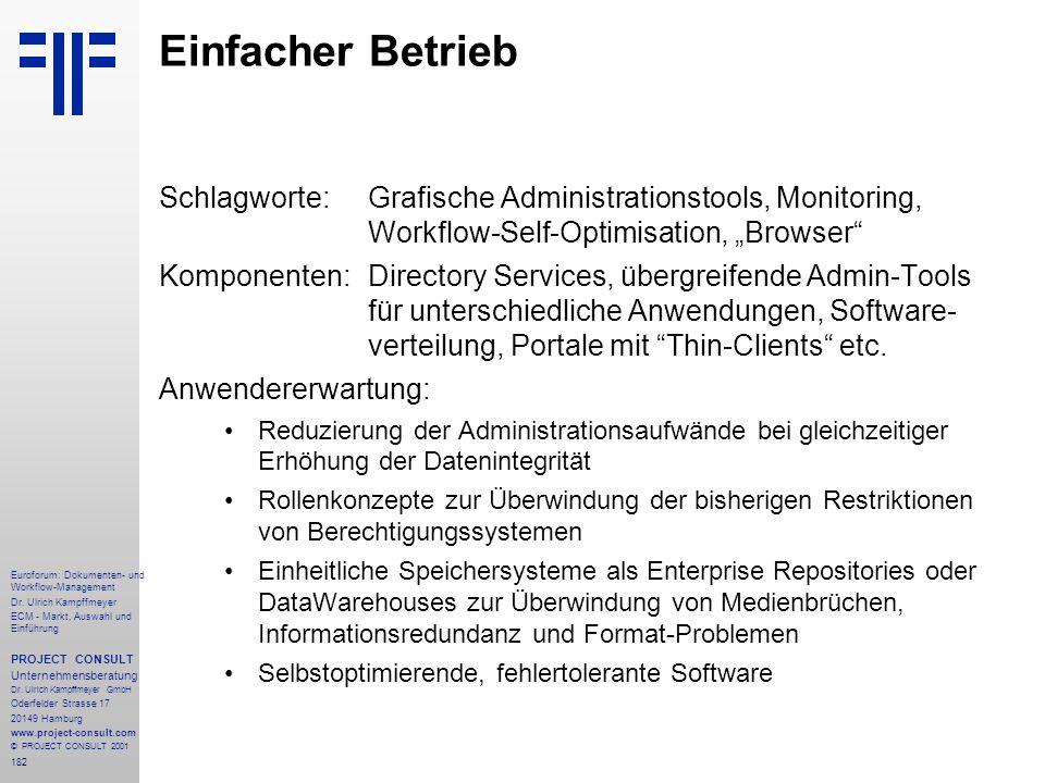 """Einfacher Betrieb Schlagworte: Grafische Administrationstools, Monitoring, Workflow-Self-Optimisation, """"Browser"""