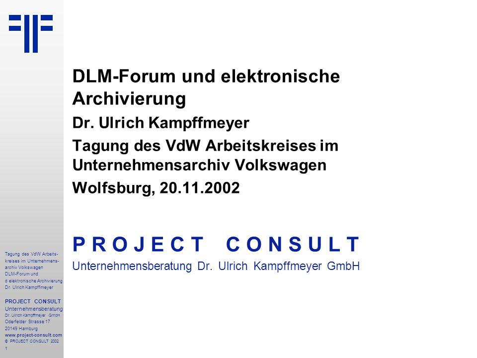 P R O J E C T C O N S U L T DLM-Forum und elektronische Archivierung