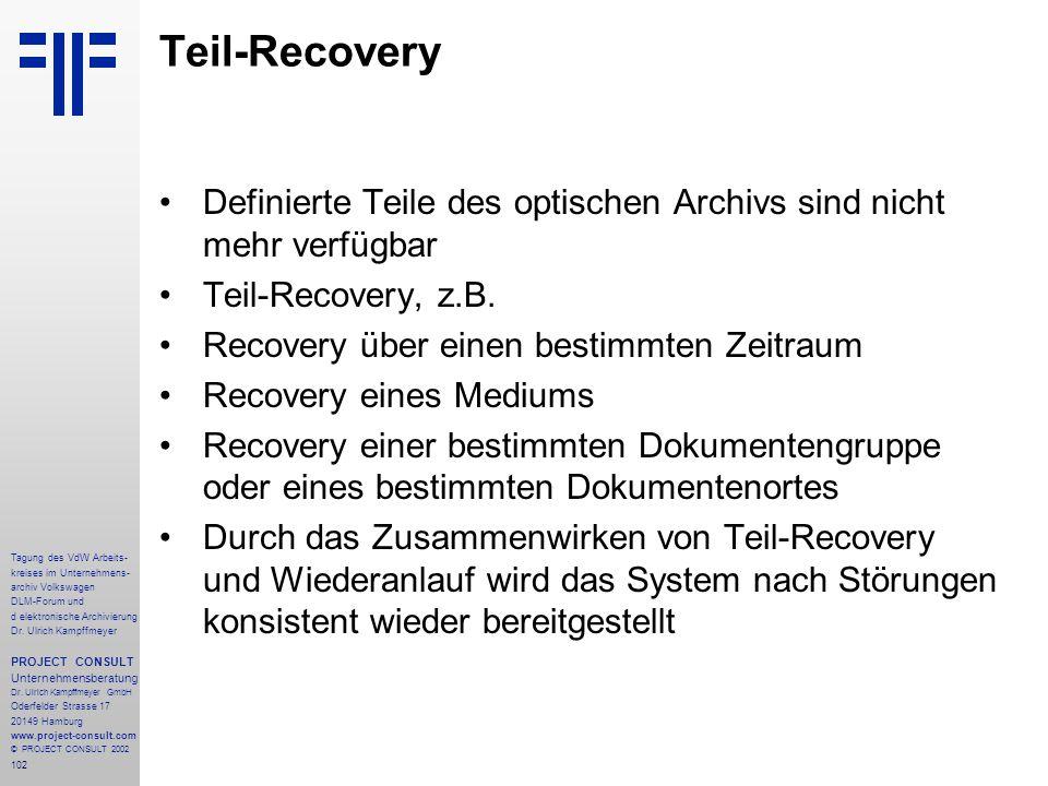 Teil-Recovery Definierte Teile des optischen Archivs sind nicht mehr verfügbar. Teil-Recovery, z.B.