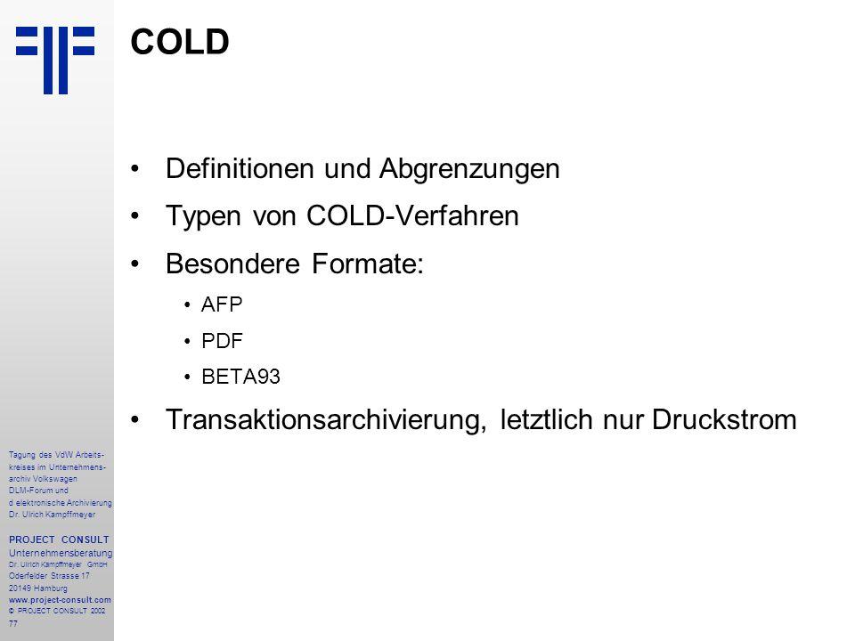 COLD Definitionen und Abgrenzungen Typen von COLD-Verfahren
