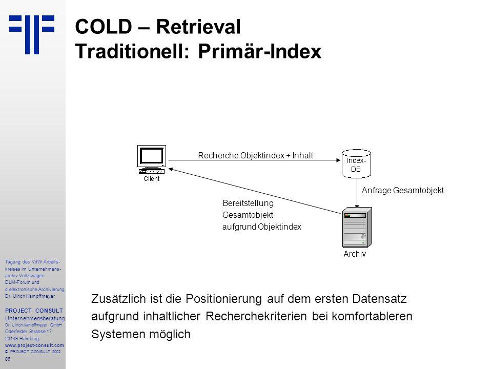 COLD – Retrieval Traditionell: Primär-Index