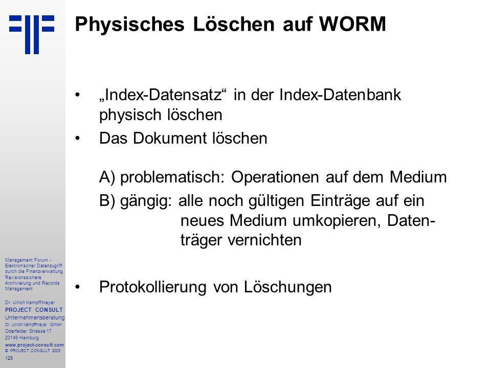 Physisches Löschen auf WORM