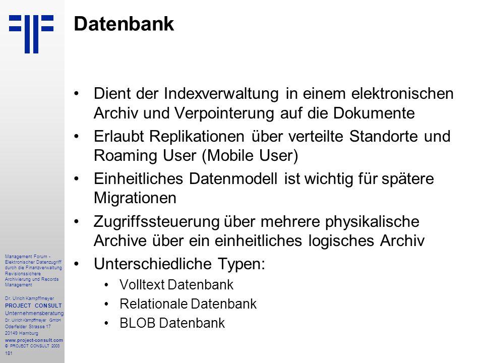 Datenbank Dient der Indexverwaltung in einem elektronischen Archiv und Verpointerung auf die Dokumente.