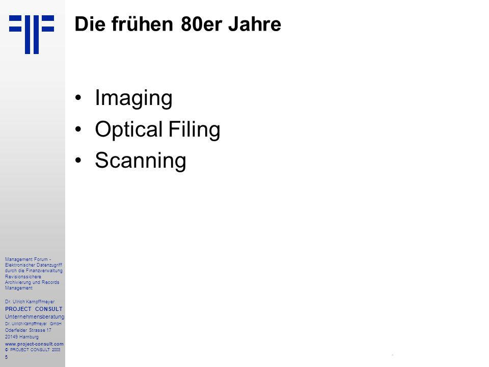 Imaging Optical Filing Scanning Die frühen 80er Jahre PROJECT CONSULT