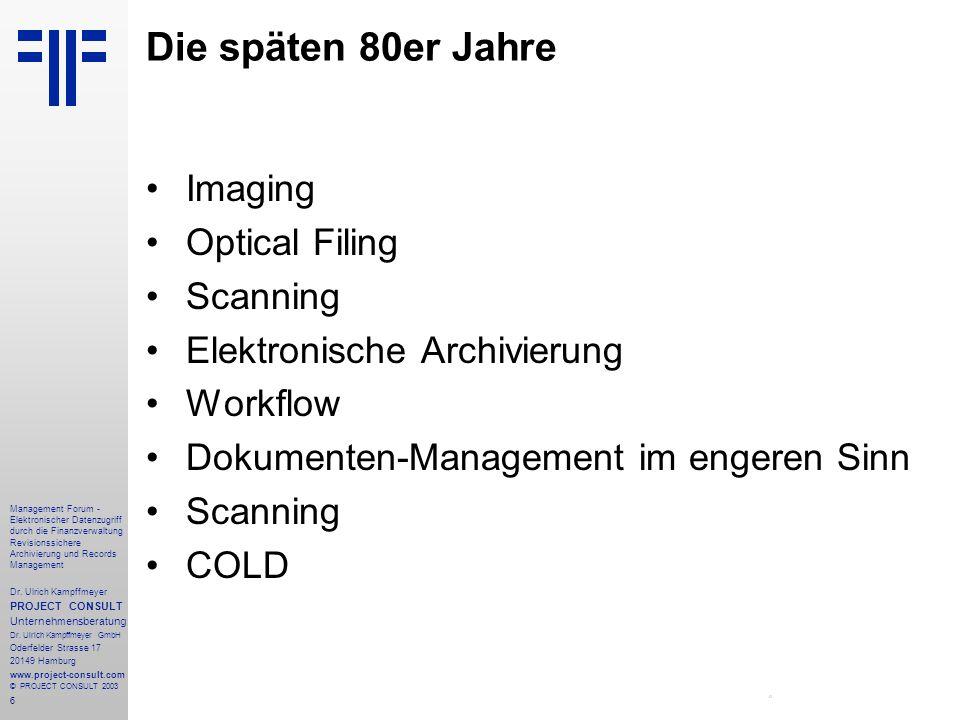 Die späten 80er Jahre Imaging Optical Filing Scanning