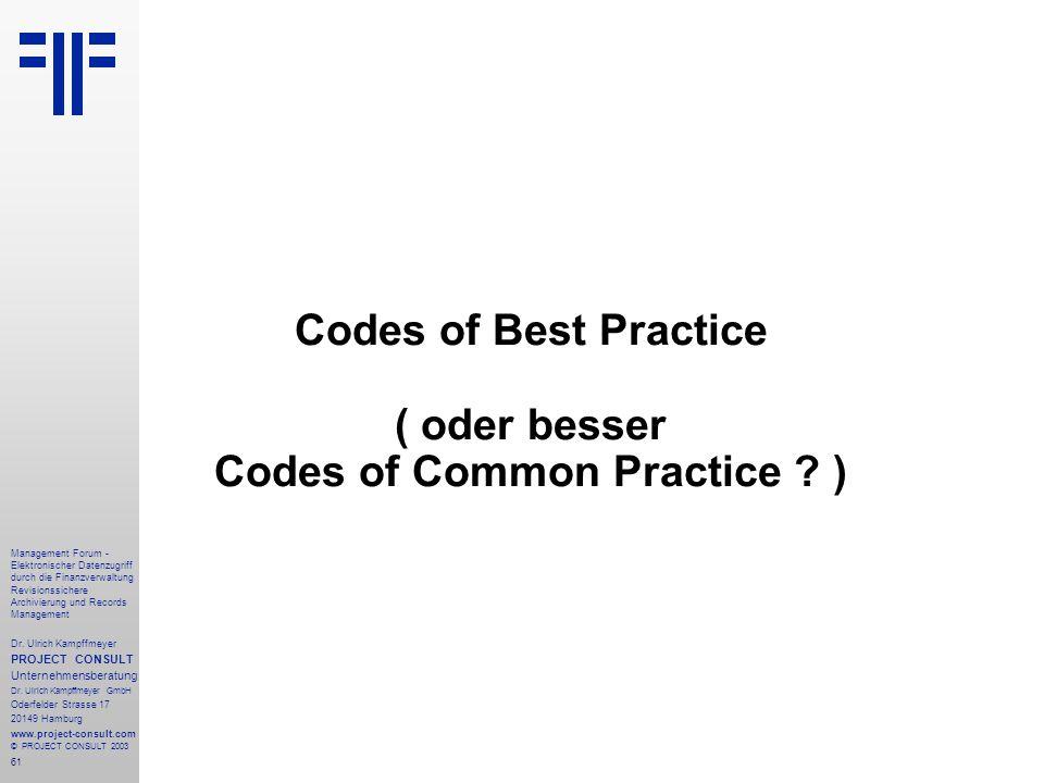 Codes of Best Practice ( oder besser Codes of Common Practice )