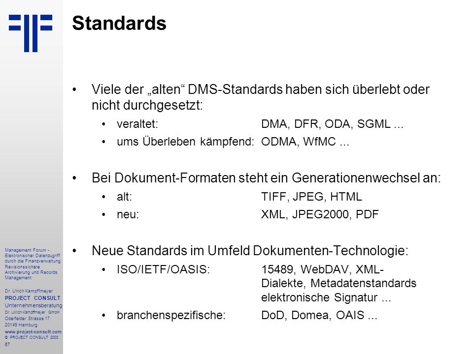 """Standards Viele der """"alten DMS-Standards haben sich überlebt oder nicht durchgesetzt: veraltet: DMA, DFR, ODA, SGML ..."""
