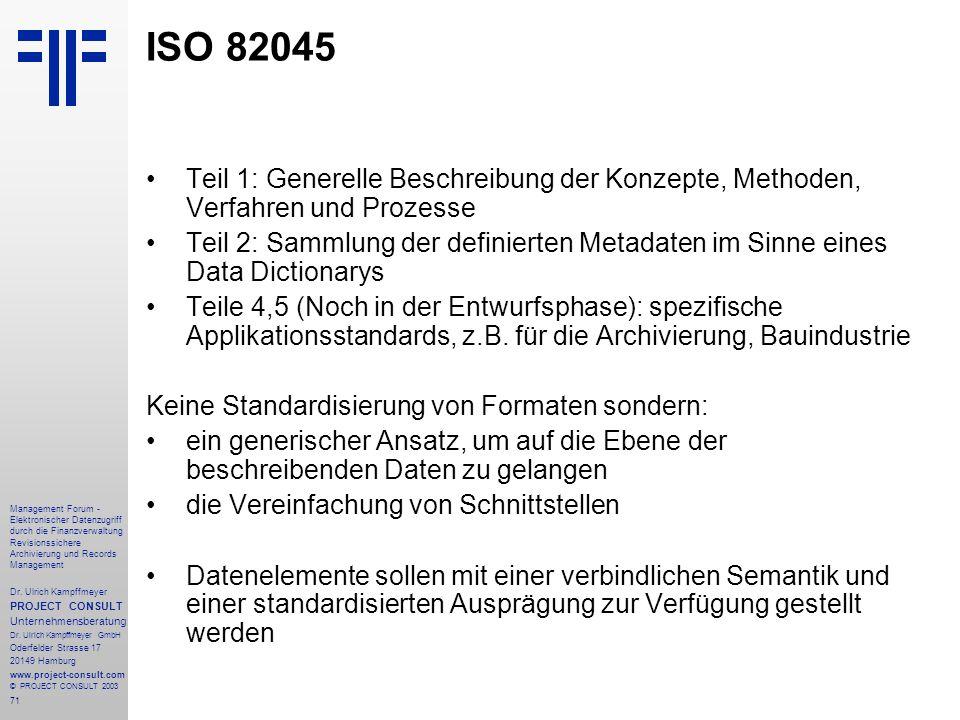 ISO 82045 Teil 1: Generelle Beschreibung der Konzepte, Methoden, Verfahren und Prozesse.