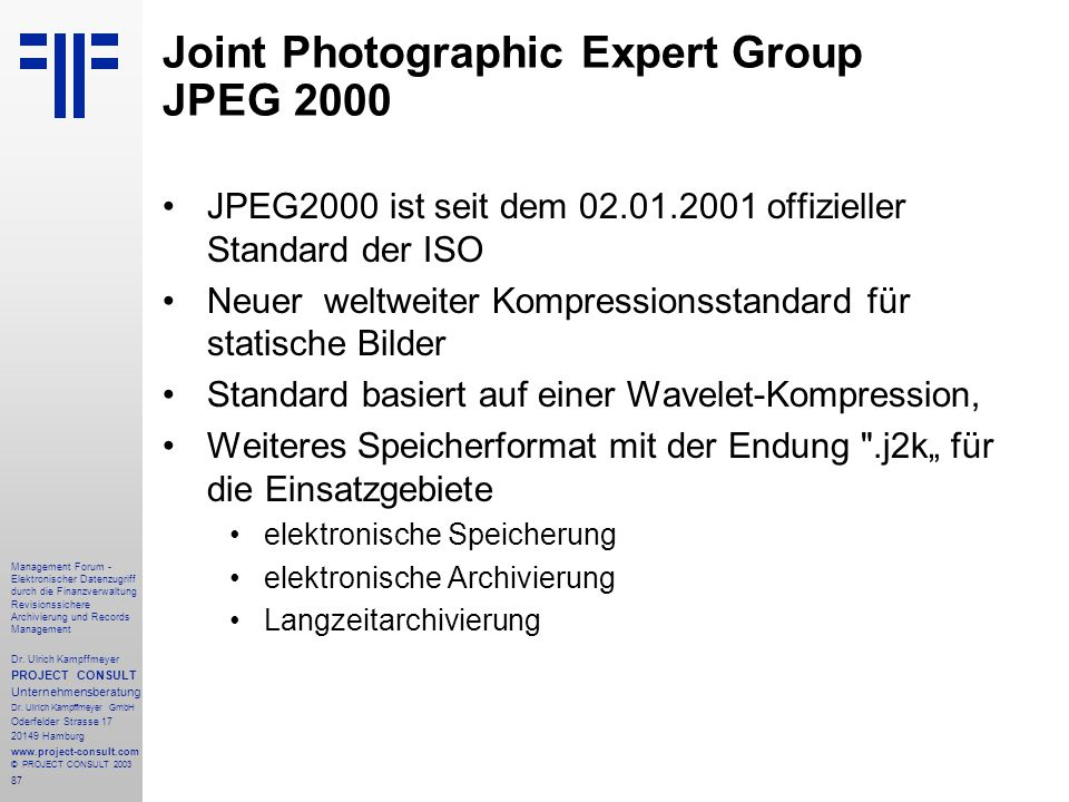 Joint Photographic Expert Group JPEG 2000