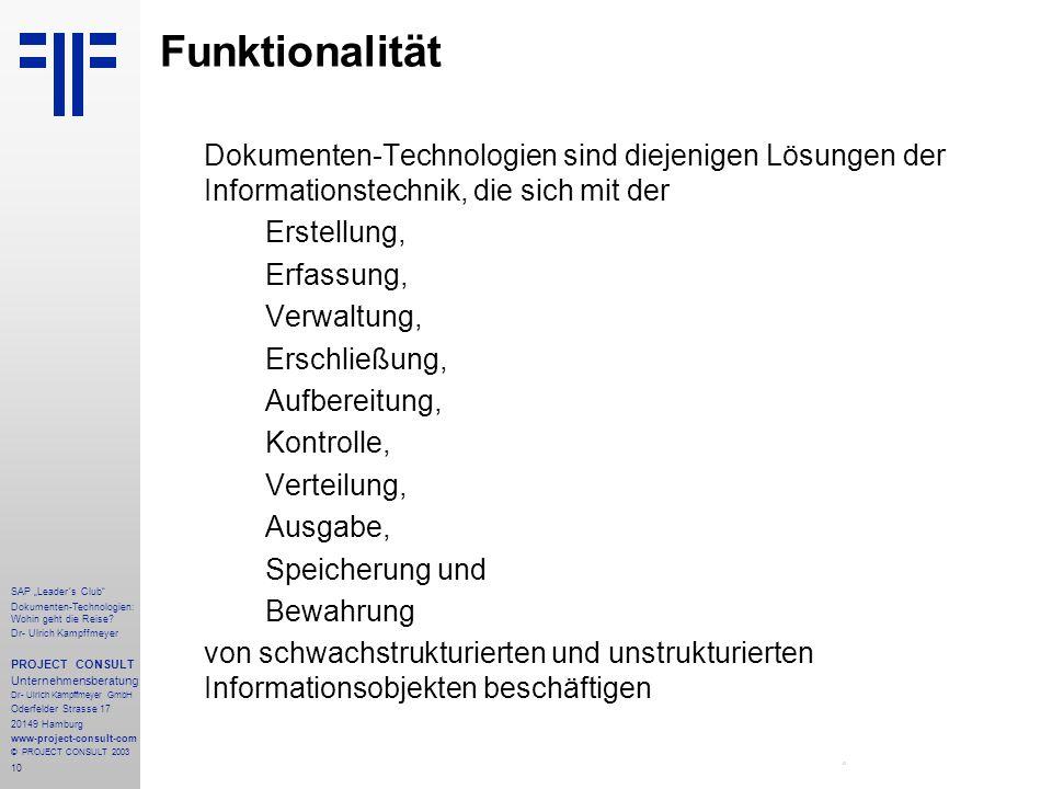 Funktionalität Dokumenten-Technologien sind diejenigen Lösungen der Informationstechnik, die sich mit der.