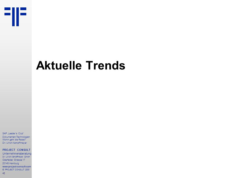 Aktuelle Trends PROJECT CONSULT Unternehmensberatung