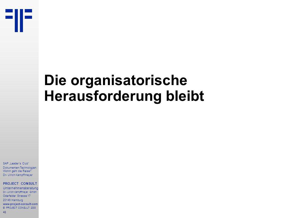 Die organisatorische Herausforderung bleibt