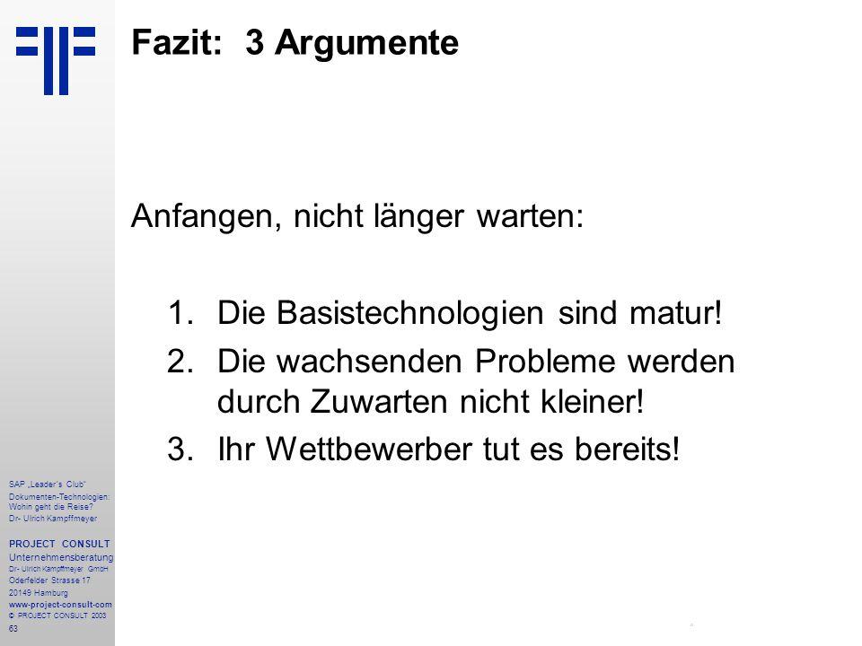Fazit: 3 Argumente Anfangen, nicht länger warten: