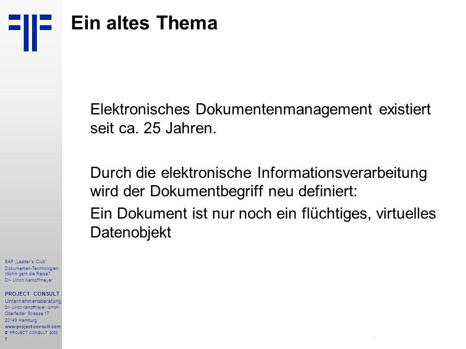 Ein altes Thema Elektronisches Dokumentenmanagement existiert seit ca. 25 Jahren.