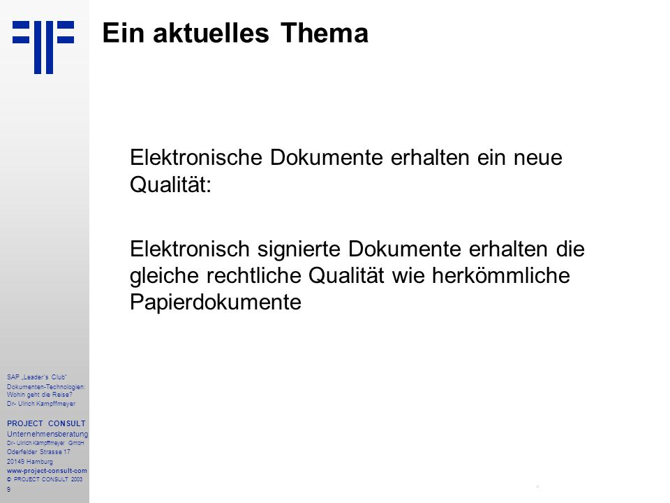 Ein aktuelles Thema Elektronische Dokumente erhalten ein neue Qualität: