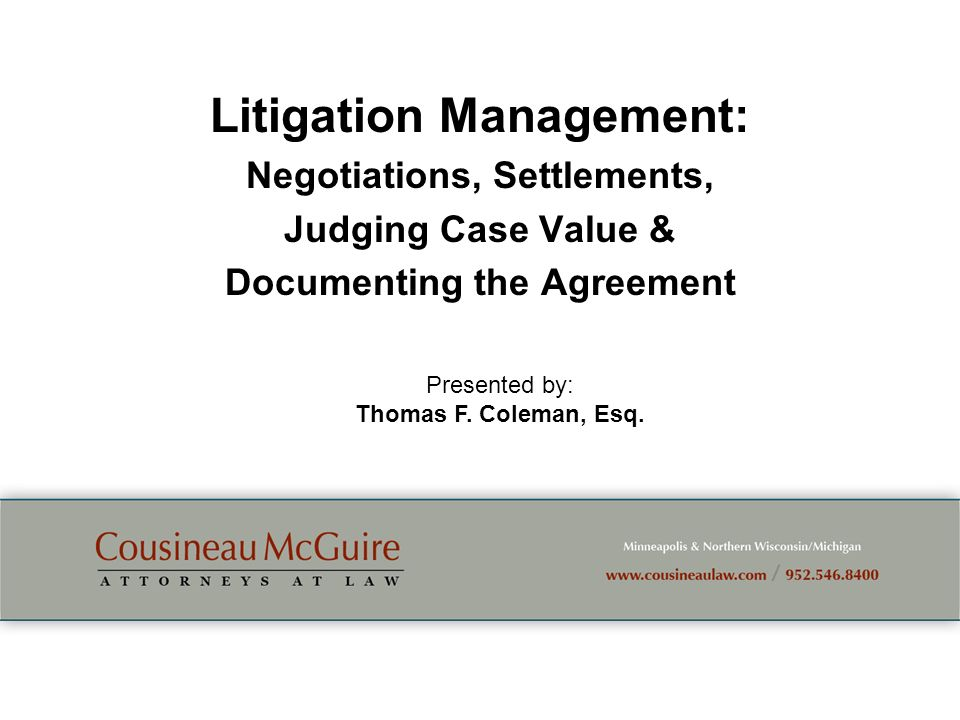 Litigation Management: Negotiations, Settlements, Judging Case Value &