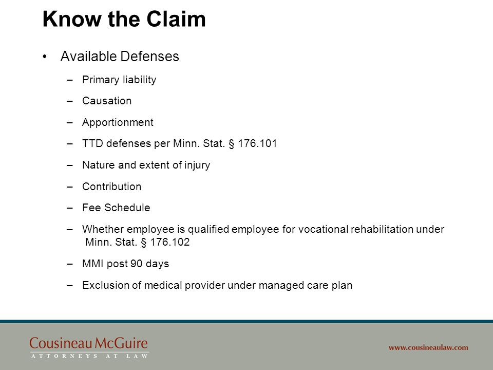Know the Claim Available Defenses Primary liability Causation